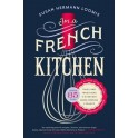 IN A FRENCH KITCHEN: TALES AND TRADITIONS OF EVERYDAY HOME COOKING IN FRANCE (ANGLAIS)