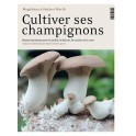 CULTIVER SES CHAMPIGNONS