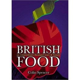BRITISH FOOD an extraordinary thousand years of history