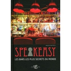 SPEAKEASY Les bars les plus secrets du monde