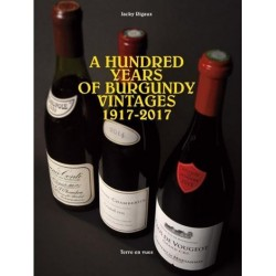 A HUNDRED YEARS OF BURGUNDY VINTAGES 1917-2017