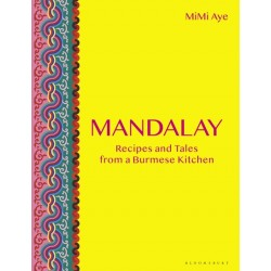 MANDALAY RECIPES AND TALES FROM A BURMESE KITCHEN