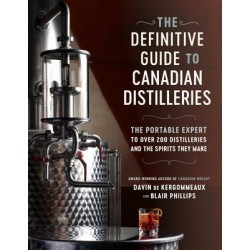 THE DEFINITIVE GUIDE TO CANADIAN DISTILLERIES (ANGLAIS)