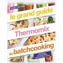 LE GRAND GUIDE THERMOMIX DU BATCHCOOKING