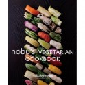 NOBU'S VEGETARIAN COOKBOOK (anglais)