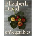 ELIZABETH DAVID ON VEGETABLES (anglais)
